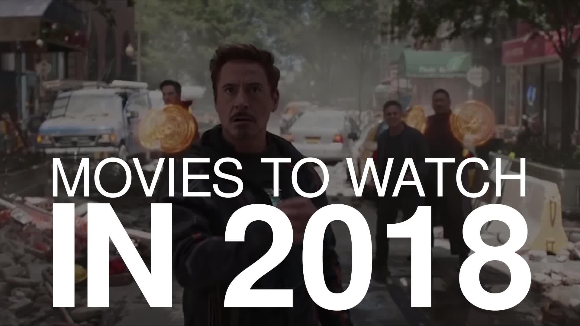 Movies to watch in 2018