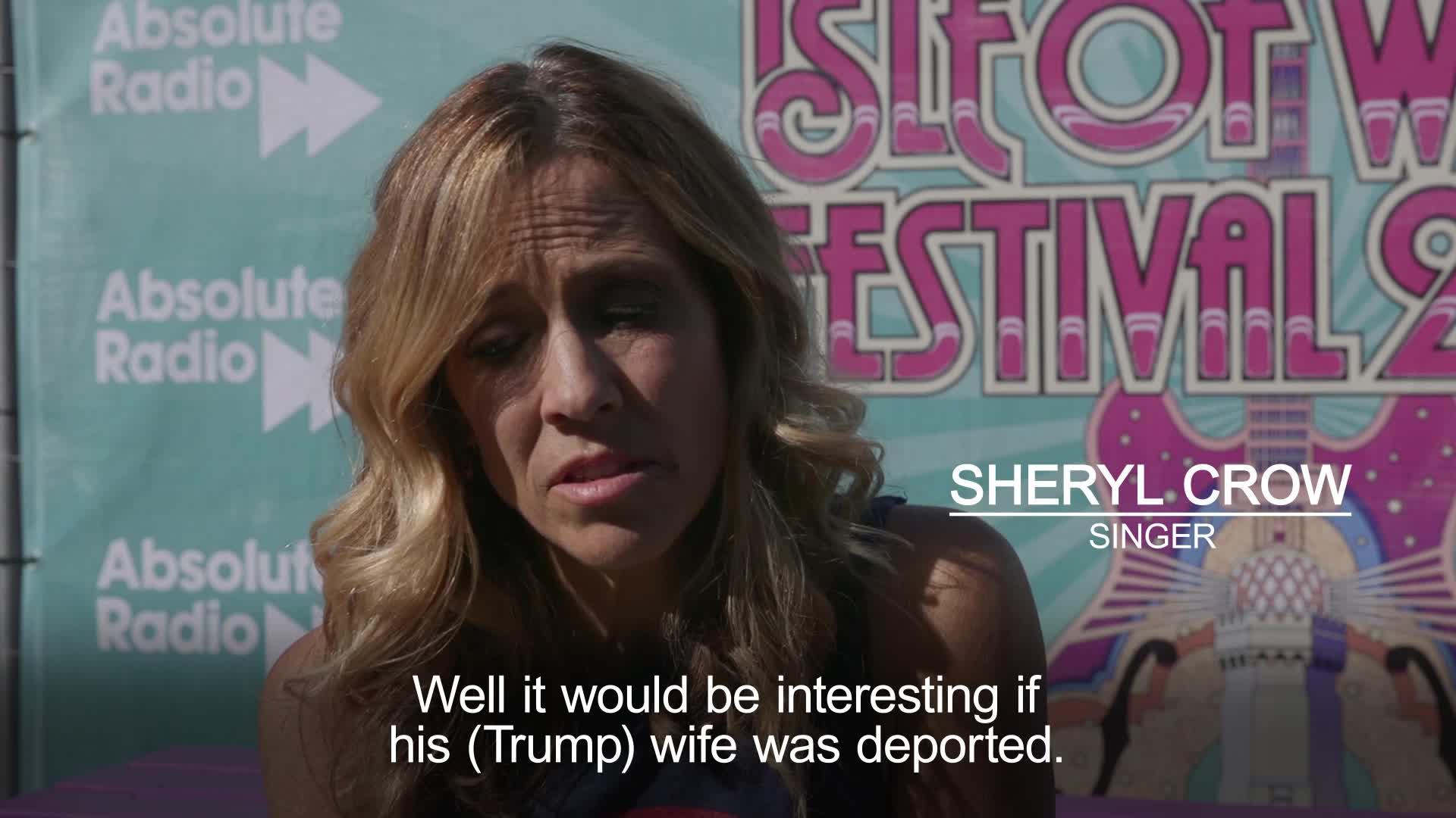 Sheryl Crow On Trump It Would Be Interesting If His Wife Was Deported