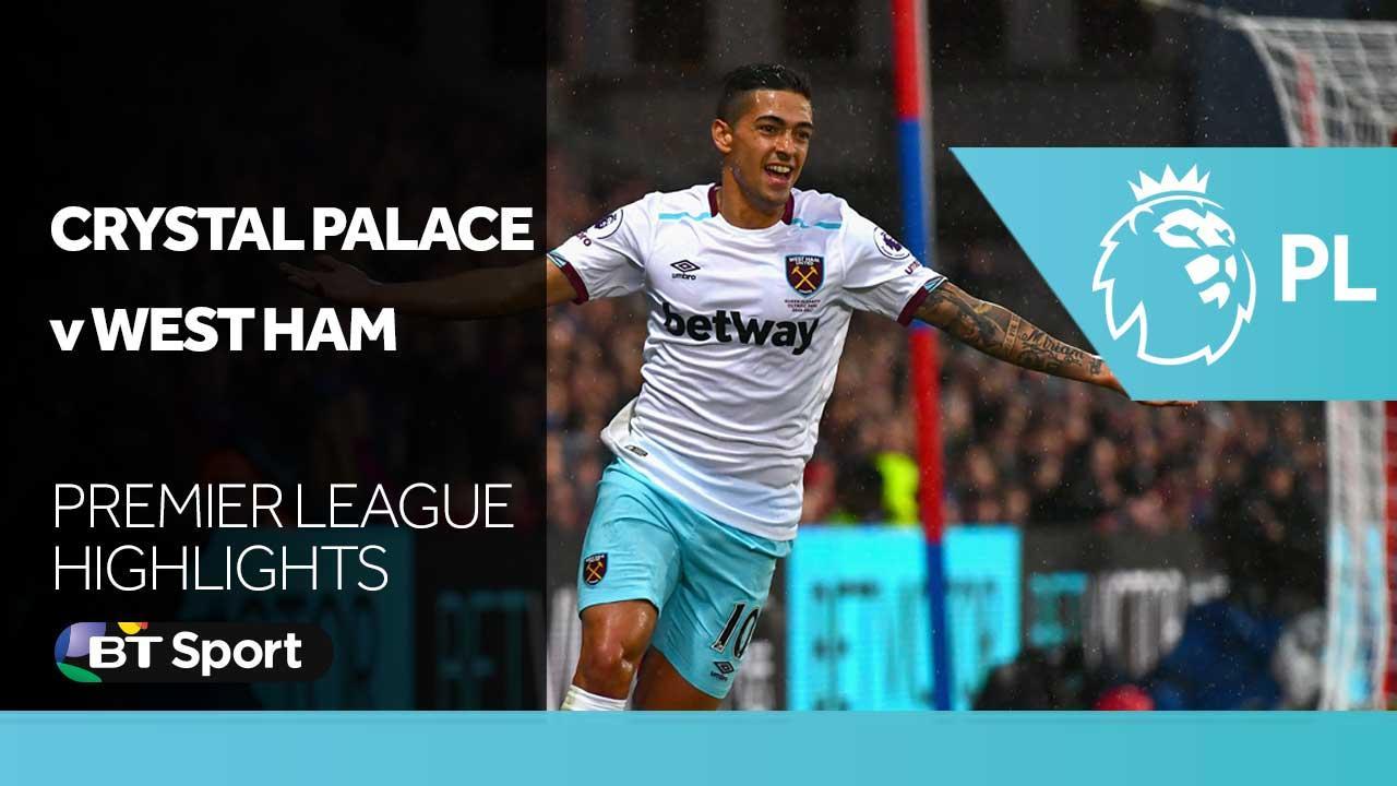 Highlights Crystal Palace 0 1 West Ham Bt Sport